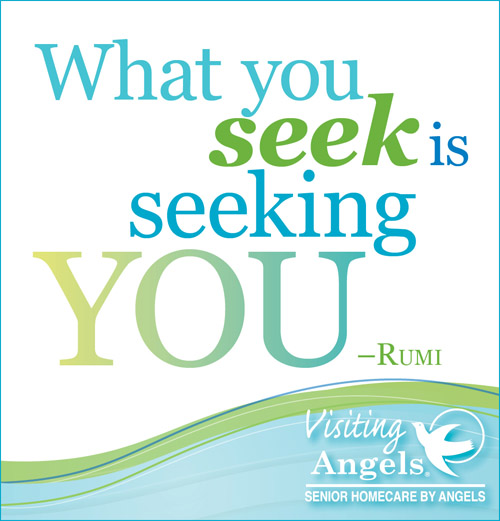Visiting Angels' inspirational quote. Call us for senior home care in Mercer and Burlington counties in NJ.